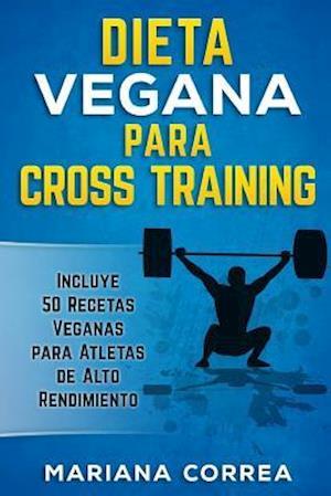 Bog, paperback Dieta Vegana Para Cross Training af Mariana Correa
