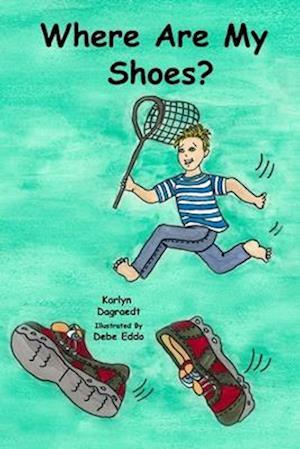 Bog, paperback Where Are My Shoes? af Karlyn Dagraedt