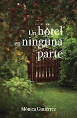 Un Hotel En Ninguna Parte af Monica Gutierrez