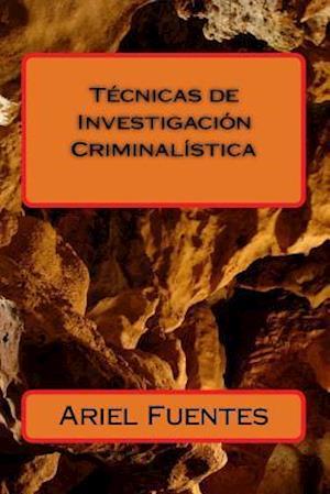 Bog, paperback Tecnicas de Investigacion Criminalistica af LIC Ariel Emilio Fuentes