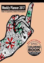 Weekly Planner 2017 & Sweary Word Coloring Book Volume 3 with Calendar 2017 for Appointments, Schedules & Time Management