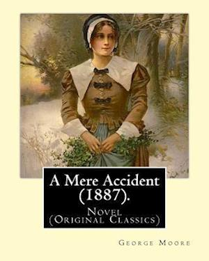 Bog, paperback A Mere Accident (1887). by af George Moore