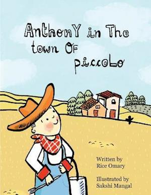 Bog, paperback Anthony in the Town of Piccolo af Rice Omary