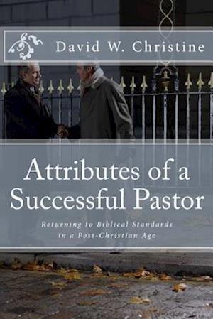Bog, paperback Attributes of a Successful Pastor af Dr David W. Christine