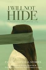 I Will Not Hide Hidradenitis Suppurativa (HS)