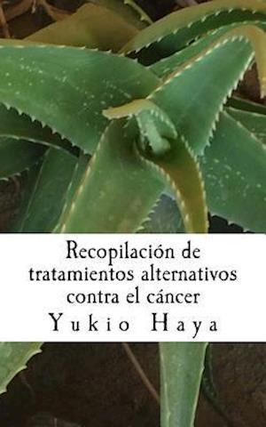 Bog, paperback Recopilacion de Tratamientos Alternativos Contra El Cancer af Marcial Hayakawa