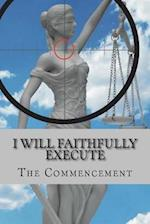 I Will Faithfully Execute af Tony Kelly, Kevin D'Onofrio, Samantha Lusk