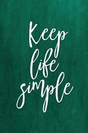 Bog, paperback Chalkboard Journal - Keep Life Simple (Green) af Marissa Kent