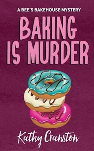 Bog, paperback Baking Is Murder af Kathy Cranston