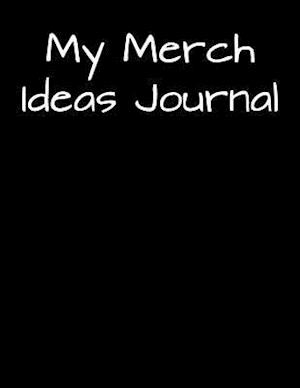 Bog, paperback My Merch Ideas Journal af Passion Imagination Journals