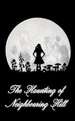 The Haunting of Neighbouring Hill
