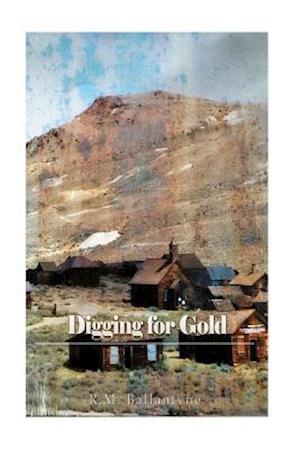 Bog, paperback Digging for Gold af R. M. Ballantyne