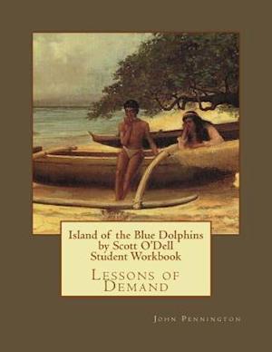 Bog, paperback Island of the Blue Dolphins by Scott O'Dell Student Workbook af John Pennington