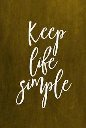 Bog, paperback Chalkboard Journal - Keep Life Simple (Yellow) af Marissa Kent