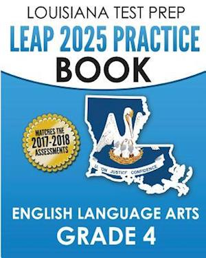 Bog, paperback Louisiana Test Prep Leap 2025 Practice Book English Language Arts Grade 4 af Test Master Press Louisiana