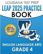 Louisiana Test Prep Leap 2025 Practice Book English Language Arts Grade 4