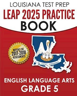 Bog, paperback Louisiana Test Prep Leap 2025 Practice Book English Language Arts Grade 5 af Test Master Press Louisiana
