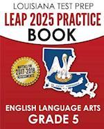 Louisiana Test Prep Leap 2025 Practice Book English Language Arts Grade 5