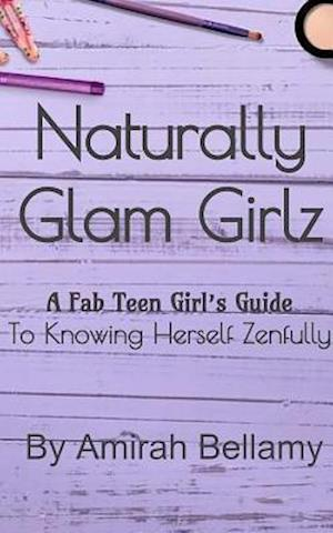 Bog, paperback Naturally Glam Girlz af Amirah Bellamy