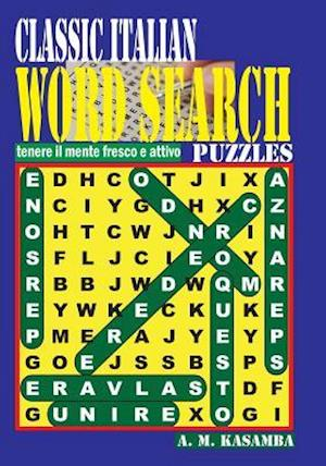 Bog, paperback Classic Italian Word Search Puzzles af A. M. Kasamba