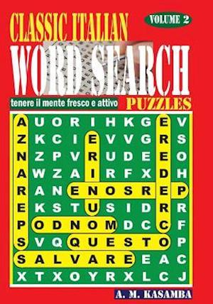 Bog, paperback Classic Italian Word Search Puzzles. Vol. 2 af A. M. Kasamba
