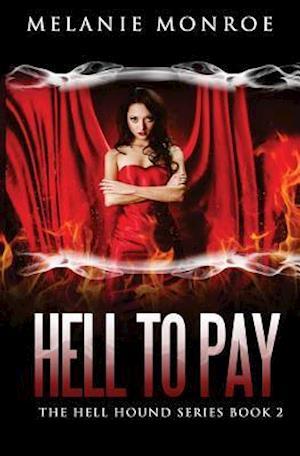 Bog, paperback Hell to Pay af Melanie Monroe