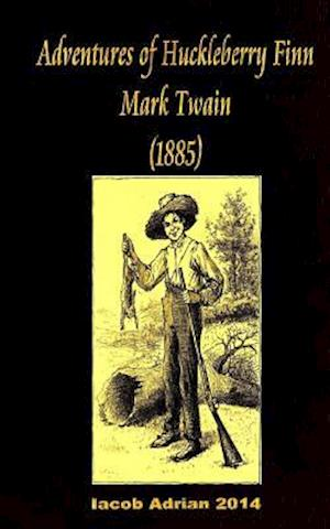 Bog, paperback Adventures of Huckleberry Finn Mark Twain (1885) af Iacob Adrian