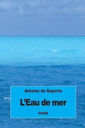 Bog, paperback L'Eau de Mer af Antoine De Saporta