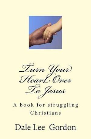 Bog, paperback Turn Your Heart Over to Jesus af Dale Lee Gordon