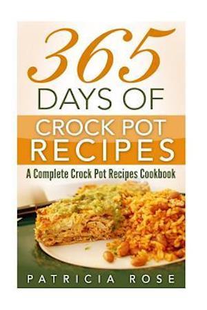 Bog, paperback 365 Days of Crock Pot Recipes af Patricia Rose