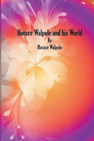 Bog, paperback Horace Walpole and His World af Horace Walpole