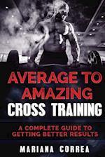 Average to Amazing Cross Training