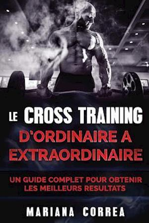 Bog, paperback Le Cross Training D Ordinaire a Extraordinaire af Mariana Correa