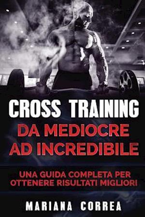 Bog, paperback Cross Training Da Mediocre Ad Incredibile af Mariana Correa
