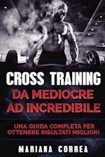 Cross Training Da Mediocre Ad Incredibile
