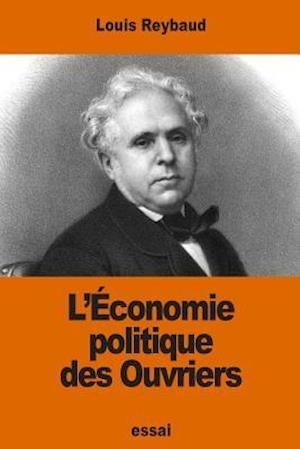 Bog, paperback L'Economie Politique Des Ouvriers af Louis Reybaud