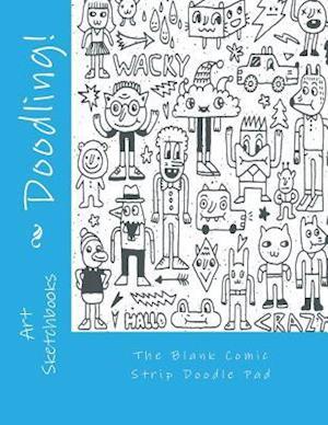 Bog, paperback The Blank Comic Strip Doodle Pad af Art Journaling Sketchbooks