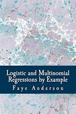 Logistic and Multinomial Regressions by Example af Faye Anderson