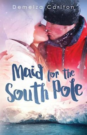 Bog, paperback Maid for the South Pole af Demelza Carlton