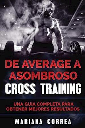 Bog, paperback de Average a Asombroso Cross Training af Mariana Correa