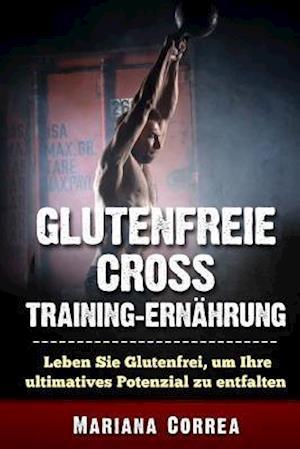 Bog, paperback Glutenfreie Cross Training Ernaehrung af Mariana Correa