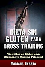 Dieta Sin Gluten Para Cross Training