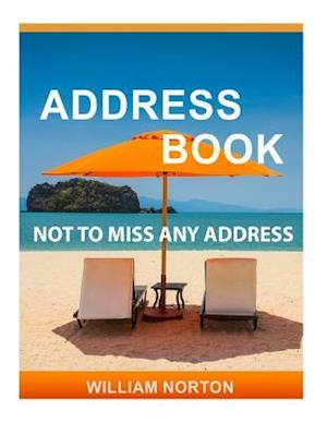 Bog, paperback Address Book Not to Miss Any Address af William Norton