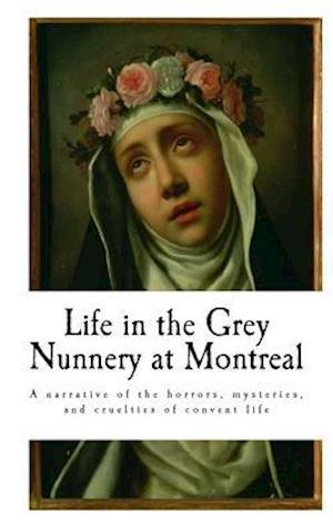 Bog, paperback Life in the Grey Nunnery at Montreal af Sarah J. Richardson