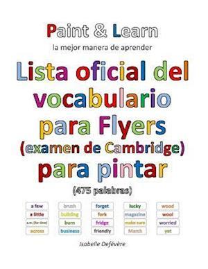 Bog, paperback Lista Oficial del Vocabulario Para Flyers (Examen de Cambridge) af Isabelle Defevere