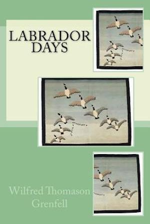 Bog, paperback Labrado Days af Wilfred Thomason Grenfell