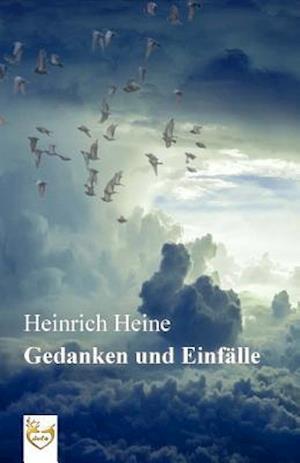 Bog, paperback Gedanken Und Einfalle af Heinrich Heine