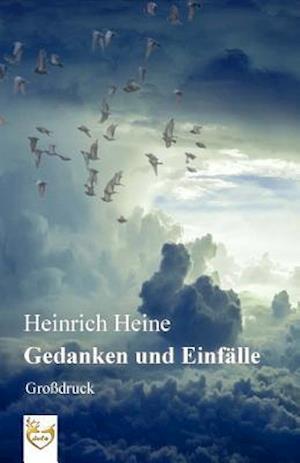 Bog, paperback Gedanken Und Einfalle (Grossdruck) af Heinrich Heine