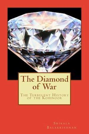 Bog, paperback The Diamond of War af Miss Srikala Balakrishnan