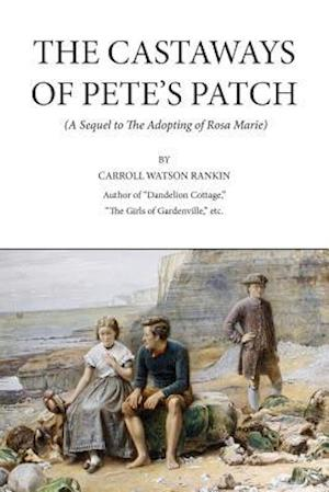 Bog, paperback The Castaways of Pete's Patch af Carrol Watson Rankin